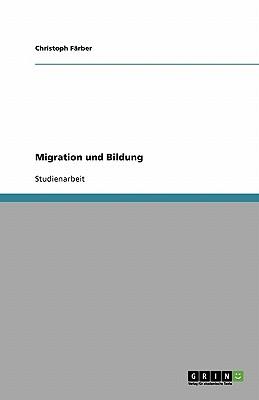 Migration Und Bildung: Ungleiche Bildungschancen Fur Kinder Mit Migrationshintergrund? - Farber, Christoph