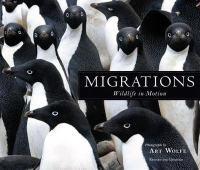 Migrations: Wildlife in Motion - Wolfe, Art (Photographer)