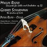 Miklos Rozsa: Concerto for Cello and orchestra Op. 32; Gerard Schurmann: The Gardens of Exile