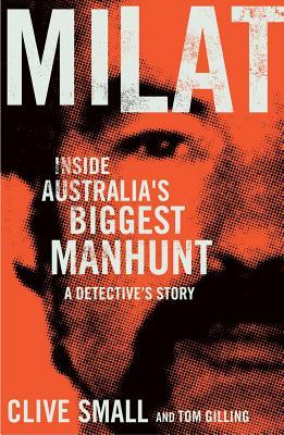 Milat: Inside Australia's Biggest Manhunt - Small, Clive