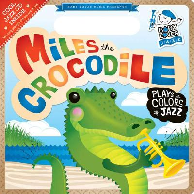 Miles the Crocodile Plays the Colors of Jazz - Hurwitz, Andy Blackman