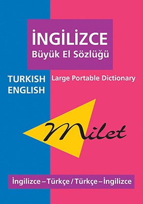 Milet Large Portable Dictionary: Turkish-English / English-Turkish - Bayram, Ali, and Jones, Kristin P, and Kilic, Kemal