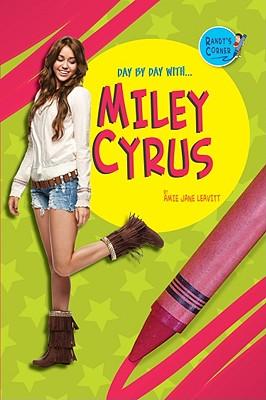 Miley Cyrus - Leavitt, Amie Jane