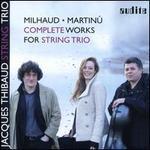 Milhaud, Martinu: Complete Works for String Trio