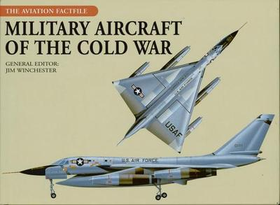 Military Aircraft of the Cold War - Winchester, Jim (Editor)