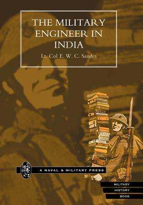Military Engineer in India. - Sandes, E W C, Lieutenant Colonel