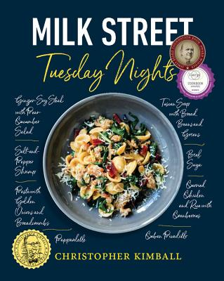Milk Street: Tuesday Nights: More Than 200 Simple Weeknight Suppers That Deliver Bold Flavor, Fast - Kimball, Christopher