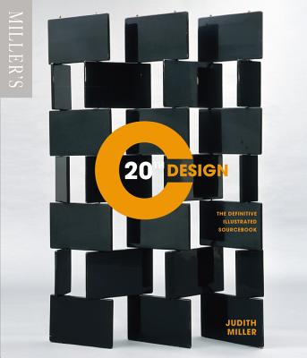 Miller's 20th Century Design: The Definitive Illustrated Sourcebook - Miller, Judith