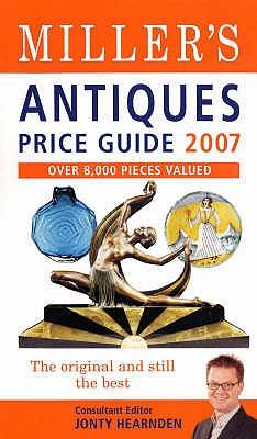Miller's Antiques Price Guide 2007 - Hearnden, Jonty (Editor), and Norfolk, Elizabeth (Editor)