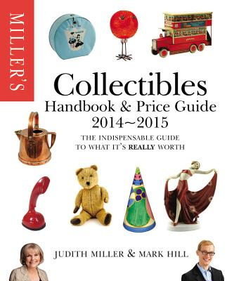 Miller's Collectibles Handbook & Price Guide - Miller, Judith, and Hill, Mark