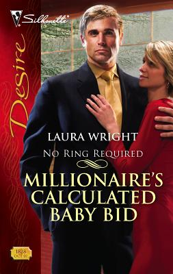 Millionaire's Calculated Baby Bid - Wright, Laura