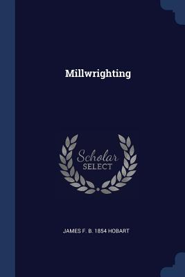 Millwrighting - Hobart, James F B 1854