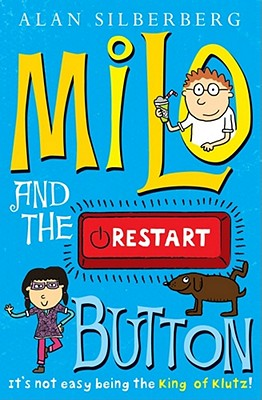 Milo and the Restart Button - Silberberg, Alan