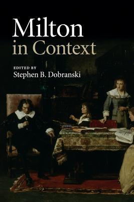 Milton in Context - Dobranski, Stephen B. (Editor)