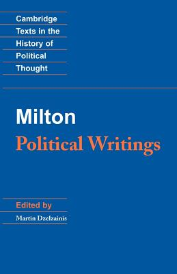 Milton: Political Writings - Milton, John, and Dzelzainis, Martin, Professor (Editor), and Gruzelier, Claire (Translated by)