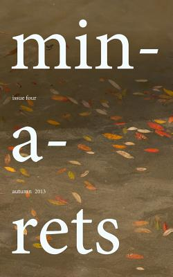 Minarets: Autumn 2013 - Minarets Journal, and Holdaway, Chris (Editor), and Strain, Lauren (Editor)