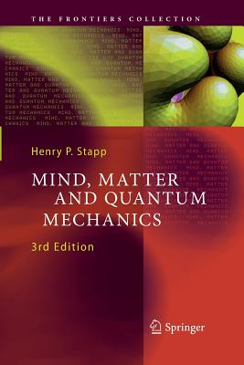Mind, Matter and Quantum Mechanics - Stapp, Henry P