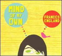 Mind of My Own - Frances England