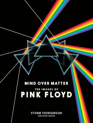 Mind Over Matter: The Images of Pink Floyd - Thorgerson, Storm, and Curzon, Peter