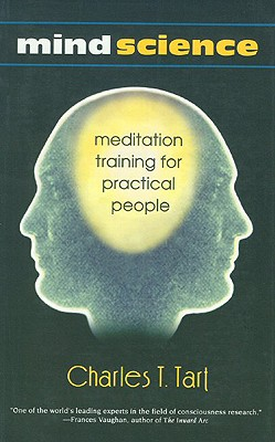 Mind Science: Meditation Training for Practical People - Tart, Charles T