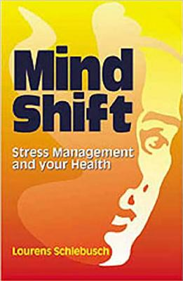 Mind Shift: Stress Management and Your Health - Schlebusch, Lourens