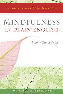 Mindfulness in Plain English: 20th Anniversary Edition - Gunaratana, Henepola