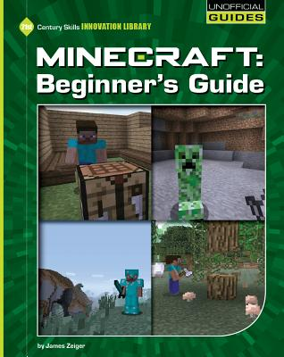 Minecraft Beginner's Guide - Zeiger, James