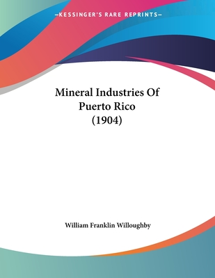 Mineral Industries of Puerto Rico (1904) - Willoughby, William Franklin