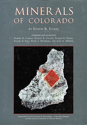 Minerals of Colorado - Eckel, Edwin B, and Butt Eckel, Edwin, and Cobban, Robert R