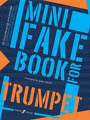 Mini Fake Book for Trumpet: (trumpet) - Adams, Sally (Editor), and Calland, Deborah (Editor)