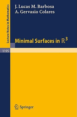 Minimal Surfaces in R 3 - Barbosa, J Lucas M, and Colares, A Gervasio