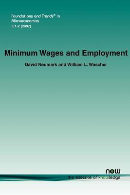 Minimum Wages and Employment - Neumark, David, and Wascher, William