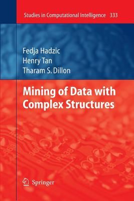 Mining of Data with Complex Structures - Hadzic, Fedja, and Tan, Henry, and Dillon, Tharam S