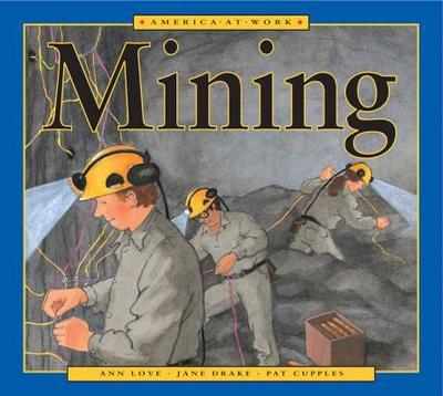 Mining - Love, Ann, and Drake, Jane