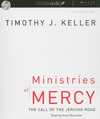 Ministries of Mercy: The Call of the Jericho Road - Keller, Timothy J