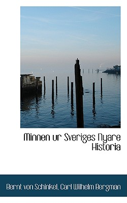Minnen Ur Sveriges Nyare Historia - Schinkel, Bernt Von