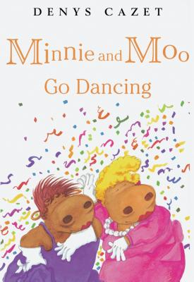 Minnie and Moo Go Dancing - Cazet, Denys, and DK Publishing