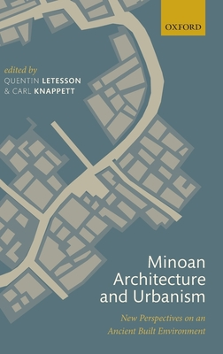 Minoan Architecture and Urbanism: New Perspectives on an Ancient Built Environment - Letesson, Quentin (Editor), and Knappett, Carl (Editor)