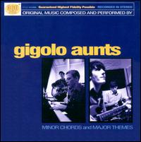 Minor Chords and Major Themes - Gigolo Aunts