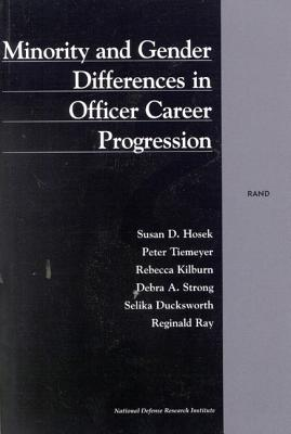 Minority and Gender Differences in Officer Career Progression (2001) - Hosek, Susan D, and Tiemeyer, Peter, and Kilburn, M Rebecca