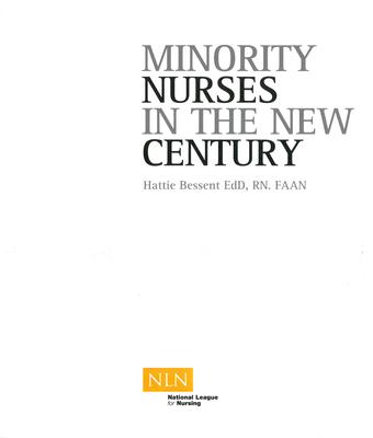 Minority Nurses in the New Century - Bessent, Hattie