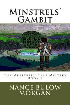 Minstrels' Gambit: A Minstrels' Tale Mystery - Morgan, Nance Bulow