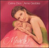 Miracle - Céline Dion/Anne Geddes