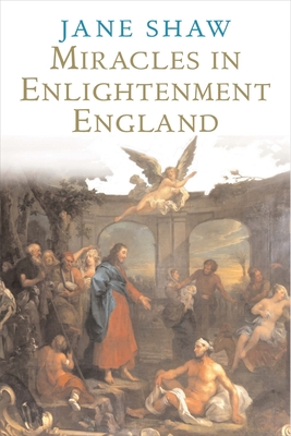 Miracles in Enlightenment England - Shaw, Jane, Dr.