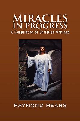 Miracles in Progress - Mears, Raymond