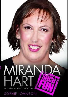 Miranda Hart - Such Fun - Johnson, Sophie