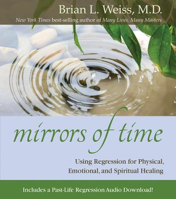 Mirrors of Time - Weiss, Brian L, MD, M D