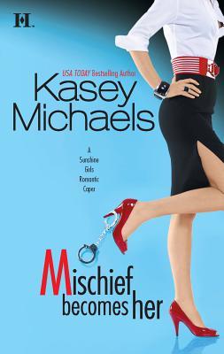 Mischief Becomes Her - Michaels, Kasey