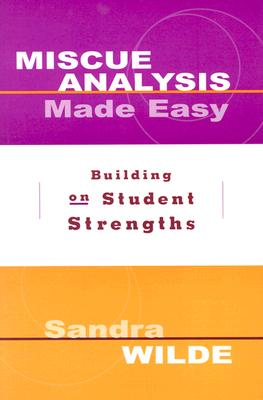Miscue Analysis Made Easy: Building on Student Strengths - Wilde, Sandra