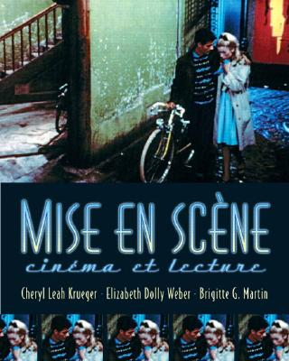 Mise En Scene: Cinema Et Lecture - Krueger, Cheryl, and Weber, Elizabeth Dolly, and Martin, Brigitte G